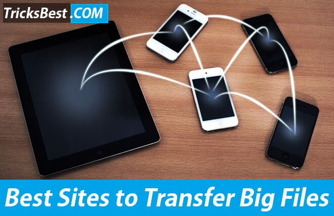 Best Sites to Transfer Big Files Online
