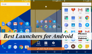 Top 15 Best Launcher for Android for 2018 – Faster & Better Launchers