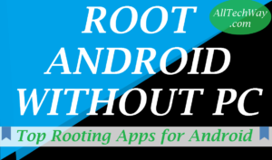 10+ APK to Root Android without PC/Computer [Rooting App 2018]