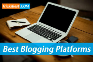 Top 10 Best Blogging Platform to Create Blog & Make Money in 2017
