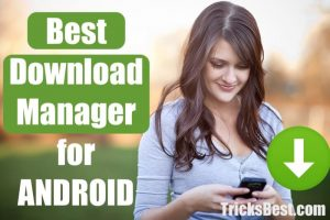 Best Download Manager for Android