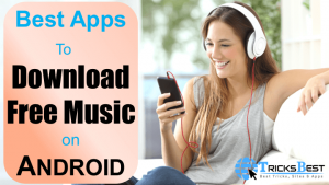 Top 30 Free Music Downloader Apps for Android to Download Songs (2018)